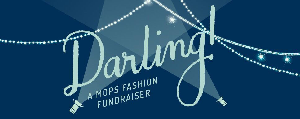 Darling! A MOPS Fashion Fundraiser