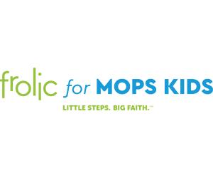 Frolic for MOPS Kids